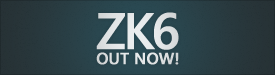 ZK 6 AVAILABLE NOW!